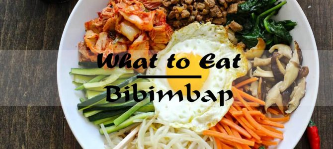 What to Eat – Korean Bibimbap