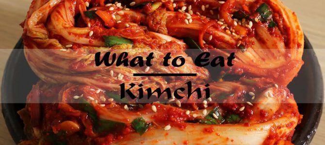 What to Eat – Korean Kimchi