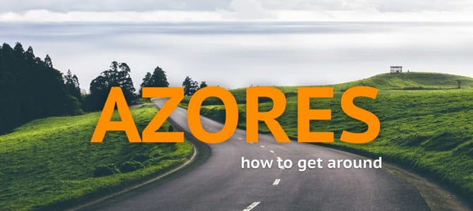 How to Get Around the Azores Islands