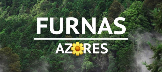 Furnas, Azores: Things to do & travel tips by a local